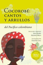 Cocorobé: cantos y arrullos del Pacífico Colombiano