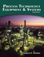 Process Technology Equipment and Systems: Edition 3