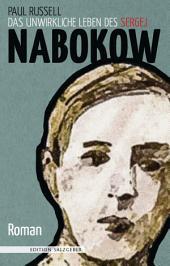 Das unwirkliche Leben des Sergej Nabokow: Roman