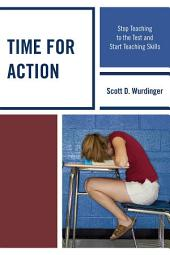Time for Action: Stop Teaching to the Test and Start Teaching Skills