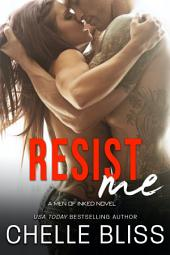 Resist Me (Men of Inked #3): Romantic Suspense