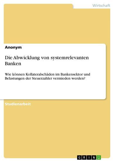 Die Abwicklung von systemrelevanten Banken PDF