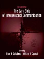 The Dark Side of Interpersonal Communication: Edition 2
