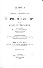 Wisconsin Reports: Cases Determined in the Supreme Court of Wisconsin, Volume 7