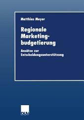 Regionale Marketingbudgetierung: Ansätze zur Entscheidungsunterstützung