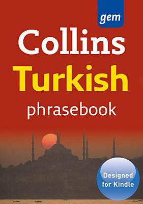 Collins Gem Turkish Phrasebook and Dictionary  Collins Gem  PDF