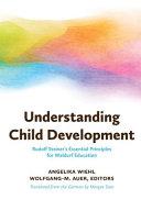 Understanding Child Development: Rudolf Steiner's Essential Principles for Waldorf Education