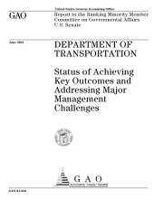 Department of Transportation status of achieving key outcomes and addressing major management challenges : report to the ranking minority member, Committee on Governmental Affairs, U.S. Senate.
