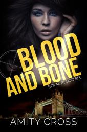 Blood and Bone: (Royal Blood #6)