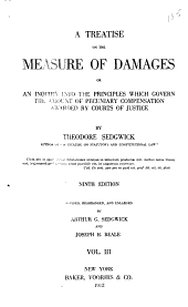 A Treatise on the Measure of Damages, Or, An Inquiry Into the Principles which Govern the Amount of Pecuniary Compensation Awarded by Courts of Justice: Volume 3