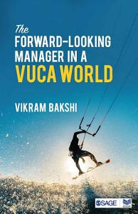 The Forward Looking Manager in a VUCA World PDF