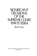 Significant Decisions of the Supreme Court, 1974-75 Term