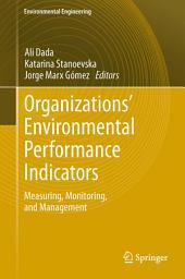 Organizations' Environmental Performance Indicators: Measuring, Monitoring, and Management
