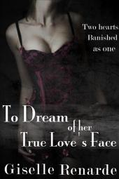 To Dream of Her True Love's Face