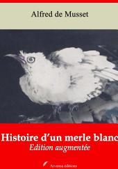 Histoire d'un merle blanc: Nouvelle édition augmentée