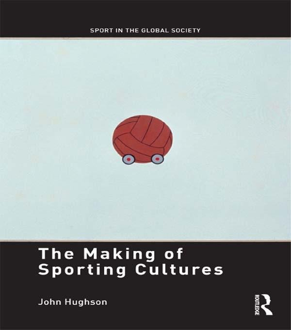 The Making of Sporting Cultures