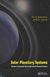 Solar Planetary Systems: Stardust to Terrestrial and Extraterrestrial Planetary Sciences