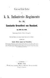 Geschichte des k.k. Infanterie-regiments nr. 18 Constantin grossfürst von Russland von 1682 bis 1882: Nach den feldakten und sonstigen original-quellen der k.k. archive