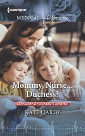 Mommy, Nurse...Duchess?