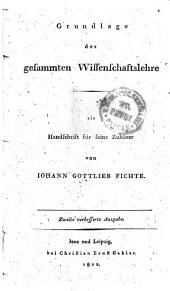 Grundlage der gesammten Wissenschaftslehre als Handschrift für seine Zuhörer