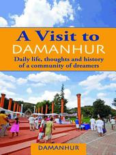 A visit to Damanhur: Daily life, thoughts and History of a Community