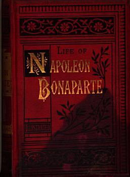 Life of Napoleon Bonaparte PDF