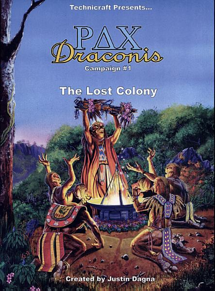 The Lost Colony  Pax Draconis Campaign  1
