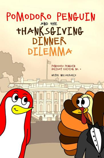 Pomodoro Penguin and the Thanksgiving Dinner Dilemma PDF