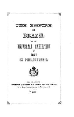 The Empire of Brazil at the Universal Exhibition of 1876 in Philadelphia PDF