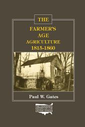 The Farmer's Age: Agriculture, 1815-60: Agriculture, 1815-60