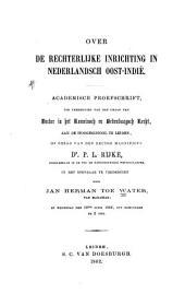 Over de rechterlijke inrichting in Nederlandsche Oost-Indië: Academisch proefschrift