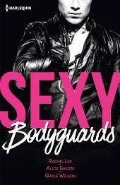 Sexy bodyguards: Sexy et... Mystérieux - Sexy et... Protecteur - Sexy et... Envoûtant