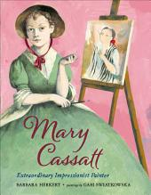 Mary Cassatt: Extraordinary Impressionist Painter
