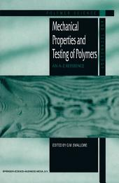 Mechanical Properties and Testing of Polymers: An A–Z Reference