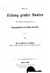 Ueber die Leitung grosser Bauten mit besonderer Beziehung auf die Festungsbauten von Posen und Ulm
