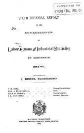 Biennial Report of the Bureau of Labor and Industrial Statistics, State of Wisconsin: Volume 6