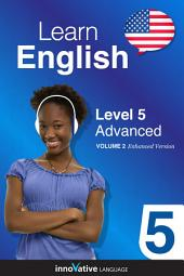 Learn English - Level 5: Advanced: Volume 2: Lessons 1-25