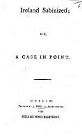 Ireland Sabinized  or  a Case in Point   A tract against the Union   PDF