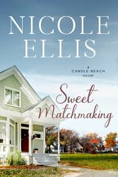 Sweet Matchmaking  A Candle Beach novel  6 PDF