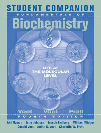 Student Companion to Accompany Fundamentals of Biochemistry  4th Edition PDF