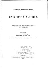 University Algebra: Designed for the Use of Schools and Colleges