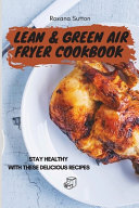 Lean & Green Air Fryer Cookbook