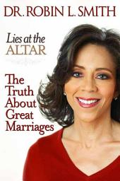 Lies at the Altar: The Truth About Great Marriages