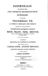 Sophoclis quae exstant omnia, cum veterum grammaticorum scholiis: Superstites Tragoedias VII. ad optimorum exemplarium fidem, Τόμος 1
