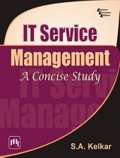 IT SERVICE MANAGEMENT: A CONCISE STUDY