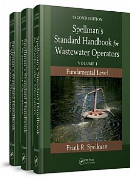 Spellman s Standard Handbook for Wastewater Operators  3 Volume Set  PDF