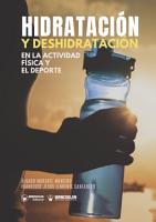 Hidrataci  n y deshidrataci  n en la Actividad F  sica y el Deporte PDF