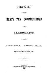Report of the State Tax Commissioner of Maryland to the General Assembly at the January Session
