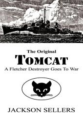 The Original Tomcat: A Fletcher Destroyer Goes to War