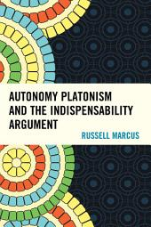 Autonomy Platonism and the Indispensability Argument